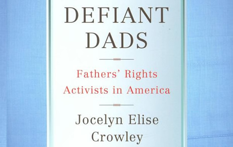 Defiant Dads, Fathers' Rights Activists in America